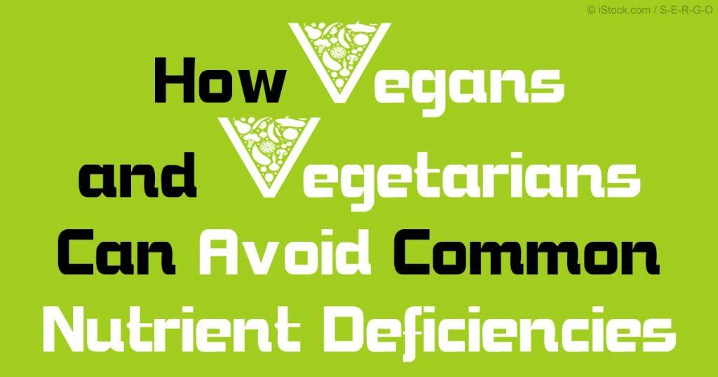 Como os Vegetarianos e os Veganos podem Evitar as Deficiências Nutricionais mais frequentes