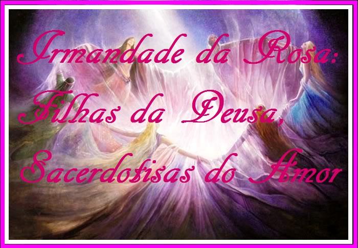 irmandade da rosa deusa