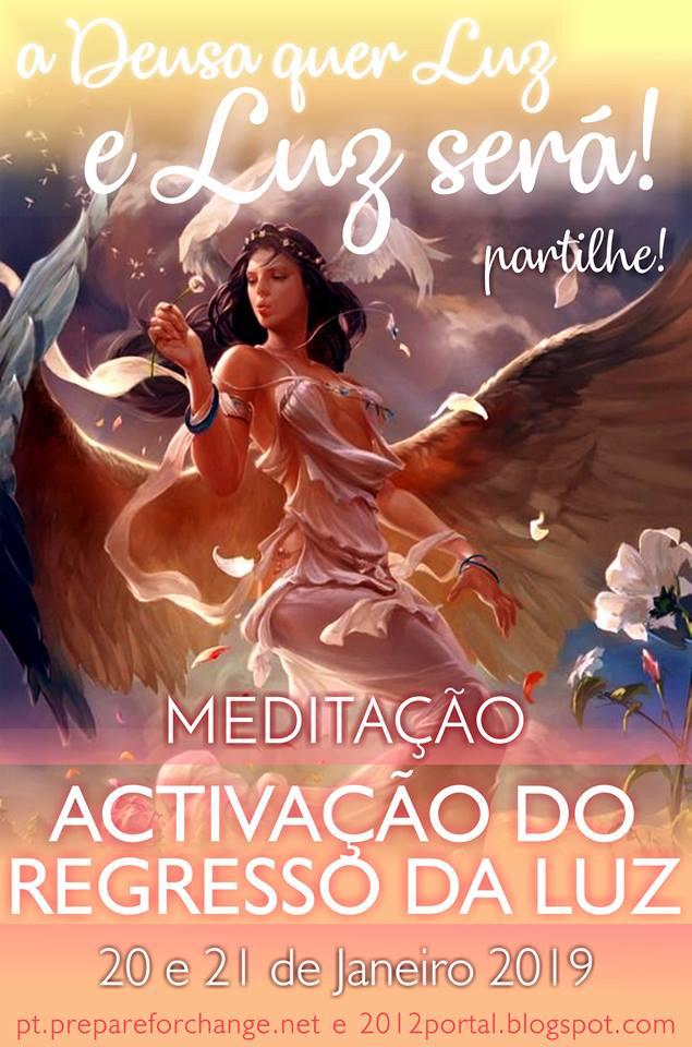 meditação do retorno da Luz 20 e 21 de Janeiro de 2019