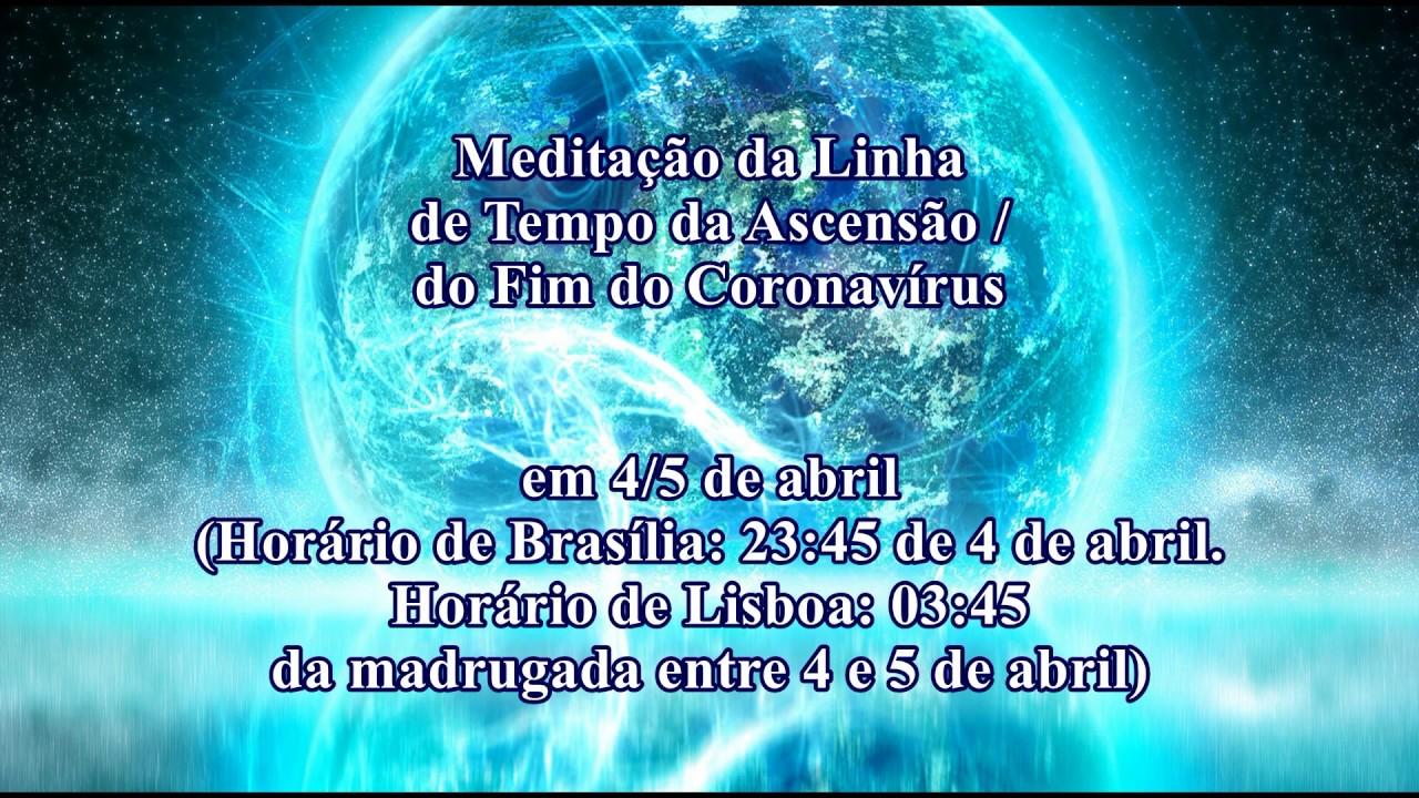 meditação da linha do tempo da ascensão e fim do corona virus 4 e 5 de abril de 2020