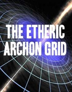 Etheric Archon Grid